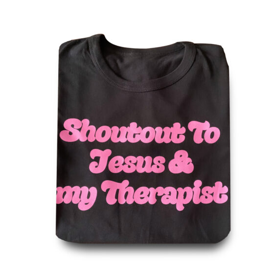 Shout to Jesus and my Therapist!